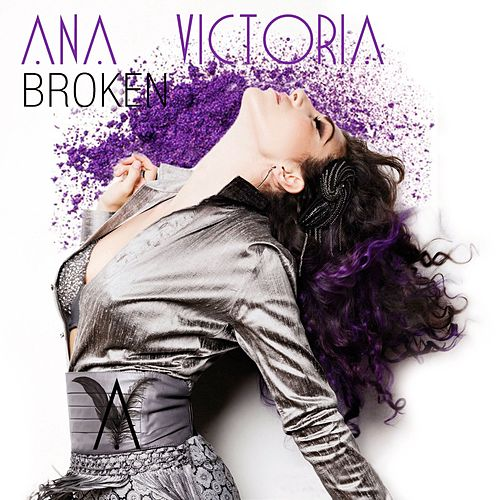Play & Download Broken by Ana Victoria | Napster