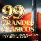 99 Grandes Clásicos - Las Mejores Obras Maestras de la Música Clásica de Various Artists
