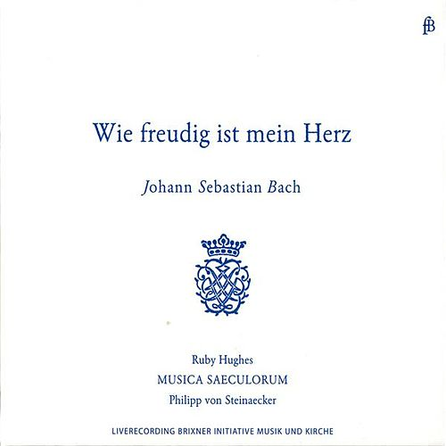 Play & Download Bach: 'Wie Freudig Ist Mein Herz' Cantatas for Soprano by Ruby Hughes | Napster