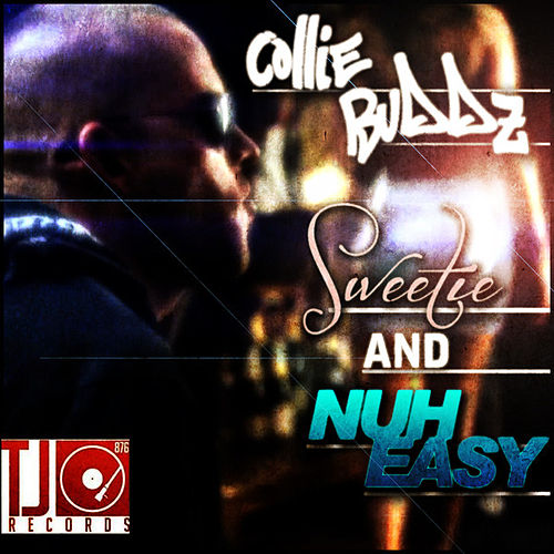 Sweetie & Nuh Easy - Single by Collie Buddz