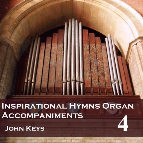 Inspirational Hymns, Vol. 4 (Organ Accompaniments) by John Keys