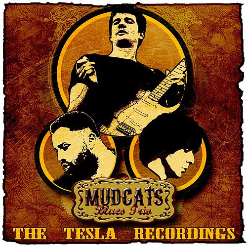 The Tesla Recordings by Mudcats Blues Trio