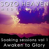 Soaking Sessions, Vol. 1: Awaken to Glory by Sozo Heaven