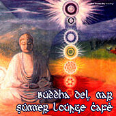 Play & Download Buddha del Mar – Summer Lounge Café by Various Artists | Napster