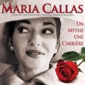 Play & Download Maria Callas, un mythe, une carrière (1949-1959, les grandes années remasterisées) by Maria Callas | Napster