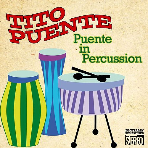 Puente In Percussion Digitally Remastered - Original Album von Tito Puente