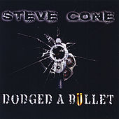 Play & Download Dodged a Bullet by Steve Cone | Napster