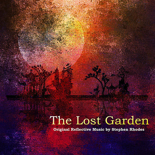 Play & Download The Lost Garden by Stephen Rhodes | Napster