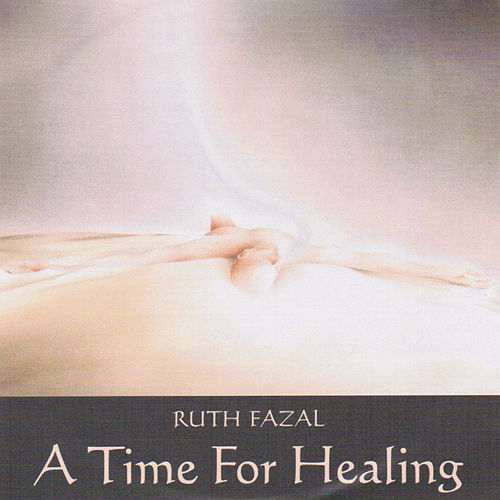 Play & Download A Time for Healing by Ruth Fazal | Napster