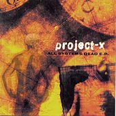 Play & Download All Systems Dead EP by Project X | Napster