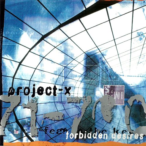 Forbidden Desires by Project X