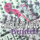 Play & Download American Jazz Evergreens by Jazz | Napster