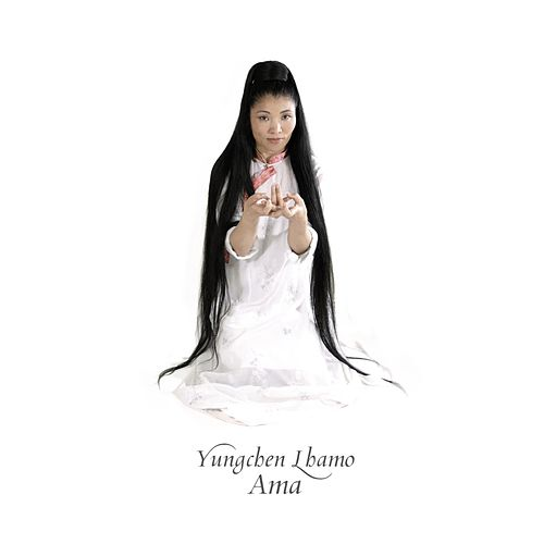 Play & Download Ama by Yungchen Lhamo | Napster