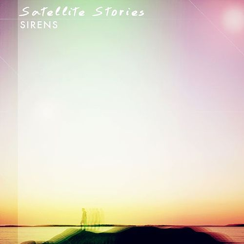 Play & Download Sirens by Satellite Stories | Napster