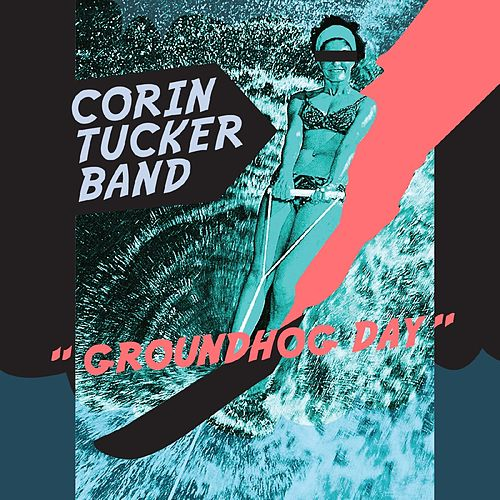 Play & Download Groundhog Day - Single by The Corin Tucker Band | Napster