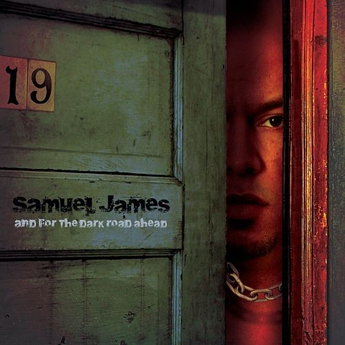 Play & Download And For The Dark Road Ahead by Samuel James | Napster