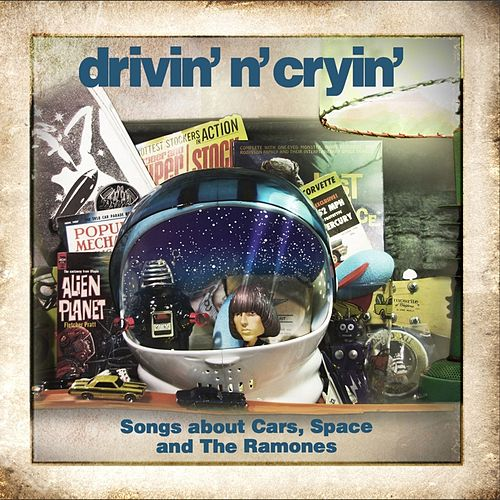 Songs About Cars, Space and The Ramones by Drivin' N' Cryin'