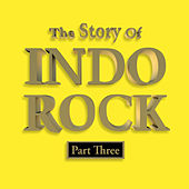 Play & Download The Story of Indo Rock, Vol.3 by Various Artists | Napster
