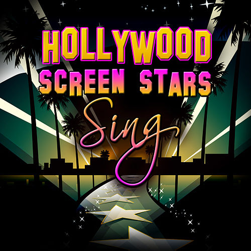 Play & Download Hollywood Screen Stars Sing by Various Artists | Napster