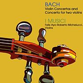 Play & Download Bach Violin Concertos by I Musici | Napster