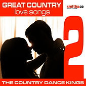 Great Country Love Songs, Volume 2 by Country Dance Kings