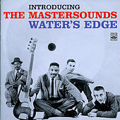 Introducing the Mastersounds: Water's Edge by The Mastersounds