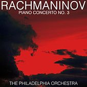 Play & Download Rachmaninov Piano Concerto No. 3 by Philadelphia Orchestra | Napster