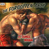 Play & Download The Forgotten Arm by Aimee Mann | Napster