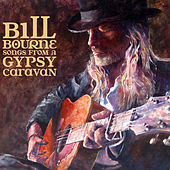 Play & Download Songs From A Gypsy Caravan by Bill Bourne | Napster