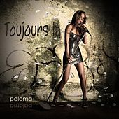 Play & Download Toujours Là by Paloma | Napster