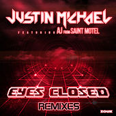 Play & Download Eyes Closed (Remixes) by Justin Michael | Napster