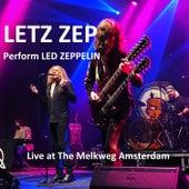 Letz Zep Perform Led Zeppelin (Live in Amsterdam) by Letz Zep