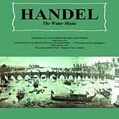 Play & Download Handel: The Water Music by London Handel Players | Napster