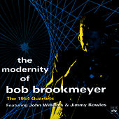 The Modernity Of Bob Brookmeyer. The 1954 Quartets by Bob Brookmeyer