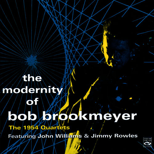 Play & Download The Modernity Of Bob Brookmeyer. The 1954 Quartets by Bob Brookmeyer | Napster