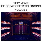 Fifty Years Of Great Operatic Singing Volume 2 by Various Artists