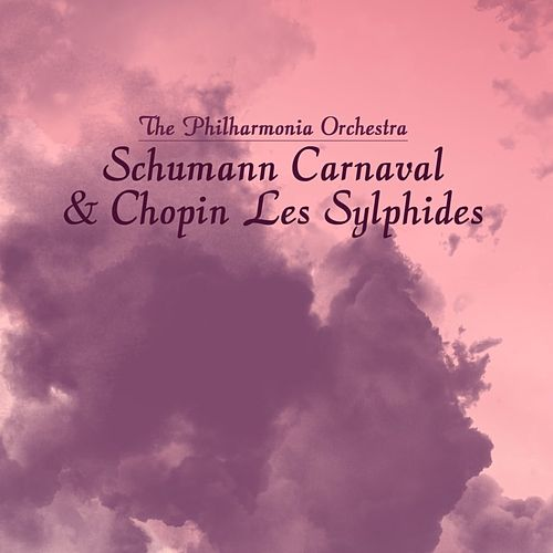 Play & Download Schumann Carnaval & Chopin Les Sylphides by Philharmonia Orchestra | Napster