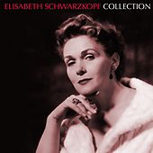 Play & Download Elisabeth Schwarzkopf Collection by Elisabeth Schwarzkopf | Napster