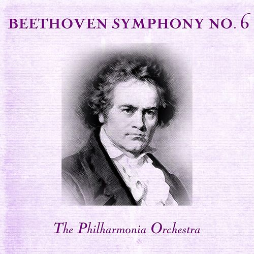 Play & Download Beethoven Symphony No. 6 by Philharmonia Orchestra | Napster