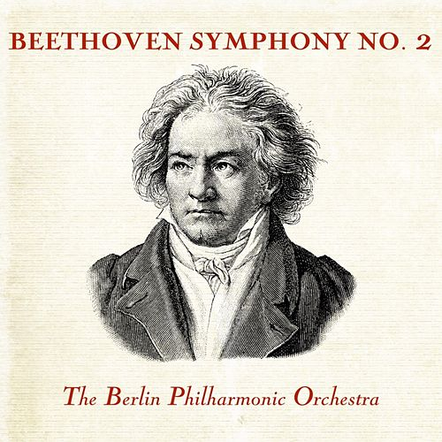 Beethoven Symphony No. 2 by Berlin Philharmonic Orchestra