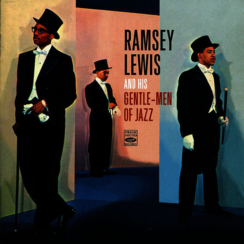 Play & Download Ramsey Lewis And His Gentle-Men Of Jazz by Ramsey Lewis | Napster
