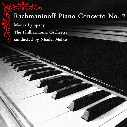 Play & Download Rachmaninoff Piano Concerto No. 2 by Moura Lympany | Napster