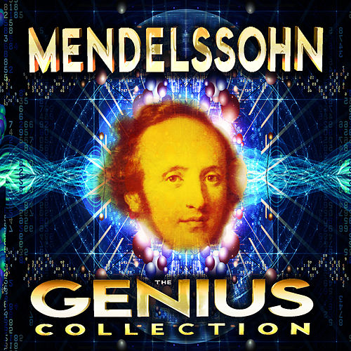 Play & Download Mendelssohn - The Genius Collection by Various Artists | Napster