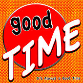 Good Time (It's Always a Good Time) by Various Artists