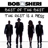 Play & Download Best of the Best and the Rest Is a Mess by Bob & Sheri | Napster