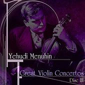 Play & Download Great Violin Concertos (Disc III) by Yehudi Menuhin | Napster