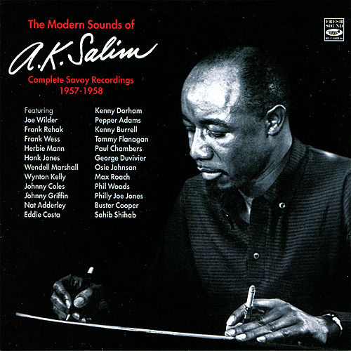 Play & Download The Modern Sounds Of A.K. Salim Complete Savoy Recordings 1957-1958 by A.K. Salim | Napster