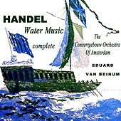 Play & Download Handels Water Music by Concertgebouw Orchestra of Amsterdam | Napster