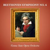 Play & Download Beethoven Symphony No. 6 by Vienna State Opera Orchestra | Napster