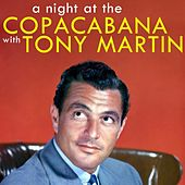 Play & Download A Night At The Copacabana by Tony Martin | Napster